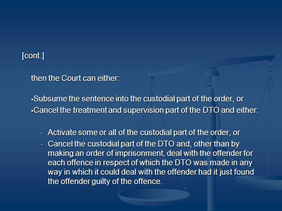 [cont.] then the Court can either: Subsume the sentence into the custodial part of the order, or.